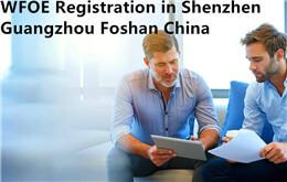 WFOE Registration in Shenzhen Guangzhou Foshan China
